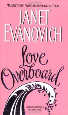 Janet Evanovich Love Overboard